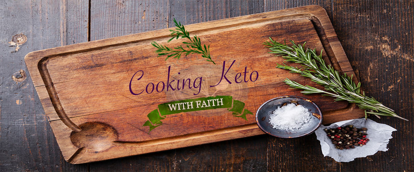 Cooking Keto With Faith